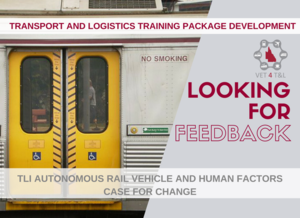 FEEDBACK NEEDED: TLI Autonomous Rail Vehicle and Human Factors
