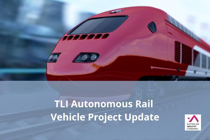 TLI Autonomous Rail Vehicle Project Update – Draft Materials Available for Comment