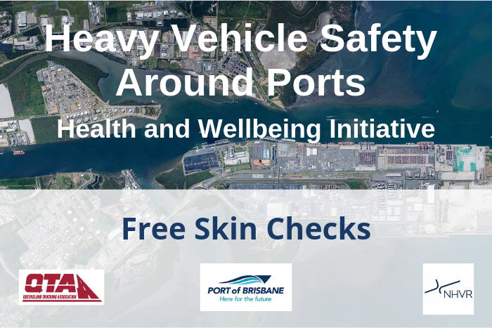 Heavy Vehicle Safety Around Ports Health Initiative – Free Skin Checks