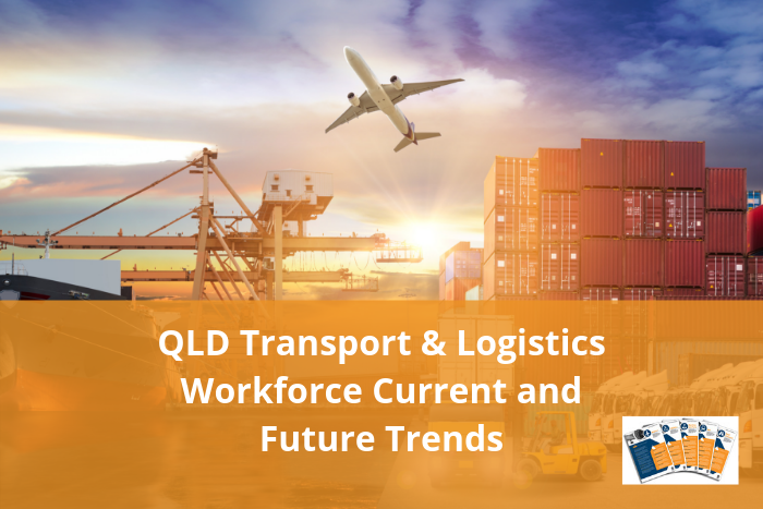 QLD Transport and Logistics Workforce Current and Future Trends