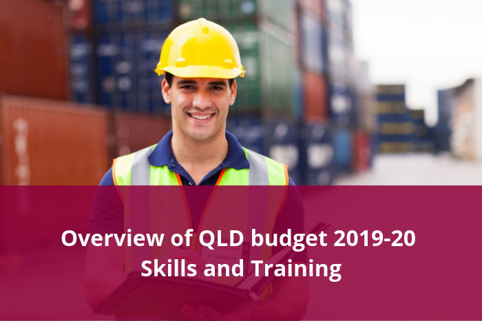 QLD Budget Overview 2019-20 Skills and Training