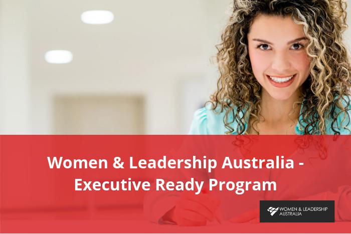 Women & Leadership Australia – Scholarship nominations now open