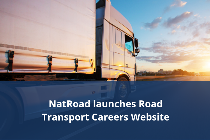NatRoad launches Road Transport Careers website to address the industry skills shortage