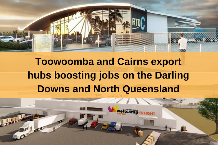 Toowoomba and Cairns export hubs