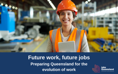 Jobs QLD release report – Future work, future jobs: Preparing Queensland for the evolution of work