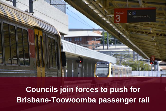 Councils form alliance for Brisbane-Toowoomba passenger rail