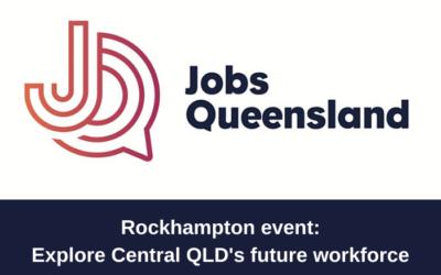 Jobs Queensland event – Explore Central Queensland's future workforce