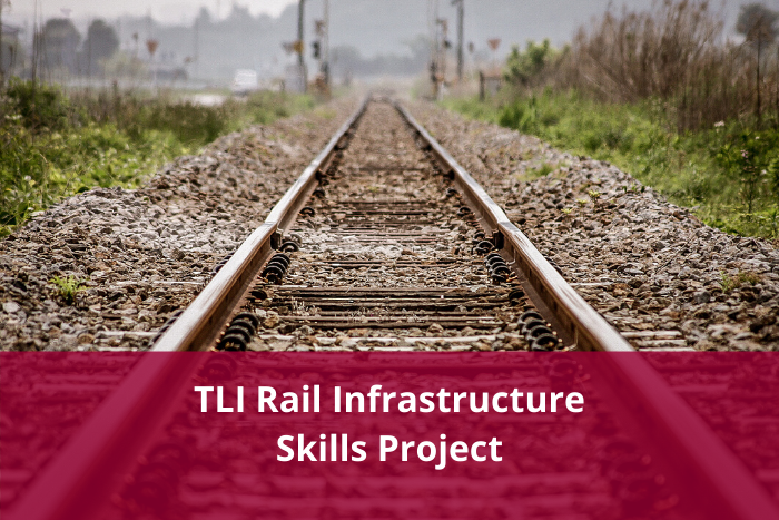 TLI Rail Infrastructure Skills Project