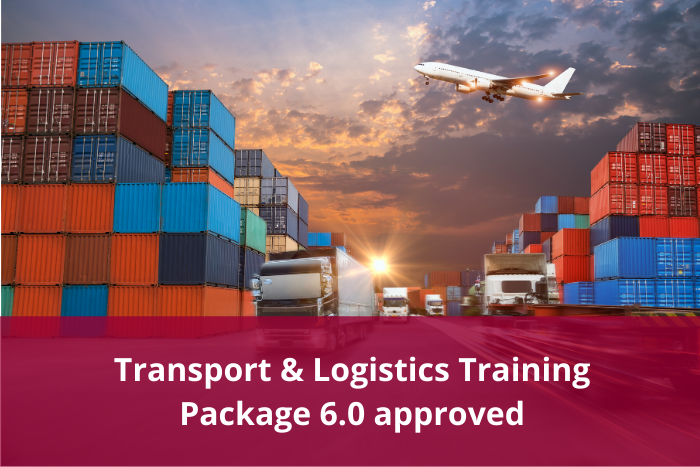 AISC approve Transport and Logistics Training Package release 6.0 and Cross Sector Supply Chain Skills