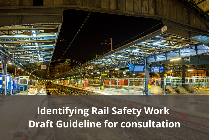 Identifying Rail Safety Work – Draft Guideline available for feedback