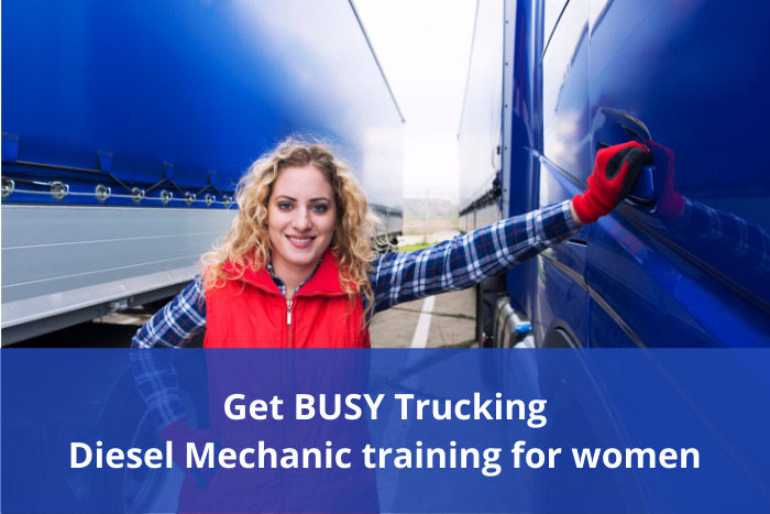 Get BUSY Trucking – Funded diesel mechanic training for women