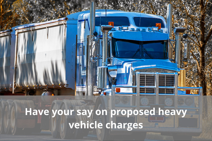 Feedback sought on proposal to increase heavy vehicle charges