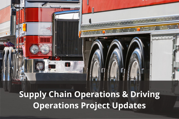 Supply Chain and Driving Operations Project Updates
