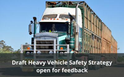 Feedback invited on draft Heavy Vehicle Safety Strategy 2021-2025