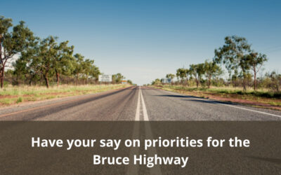 Have your say on issues and priorities for the Bruce Highway
