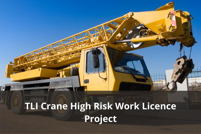 TLI Crane High Risk Work Licence Project Update – Final draft Case for Endorsement