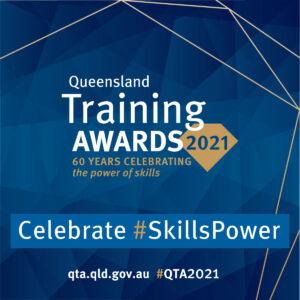 QLD Training Awards 2021 - Celebrate Skills Power